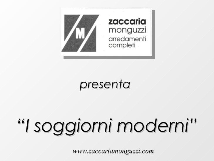 """presenta """" I soggiorni moderni"""" www.zaccariamonguzzi.com"""