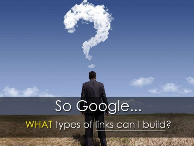 So Google, What kind of Links can I build? #BrightonSEO