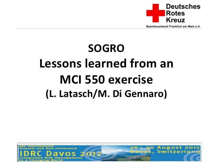 SOGROLessons learned from an    MCI 550 exercise (L. Latasch/M. Di Gennaro)