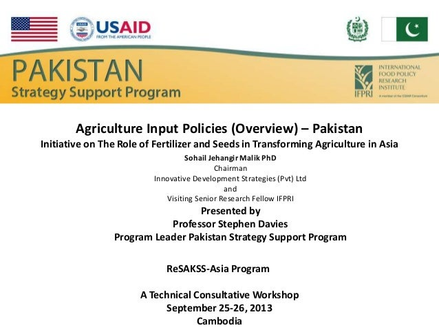 Agriculture Input Policies (Overview) – Pakistan Initiative on The Role of Fertilizer and Seeds in Transforming Agricultur...
