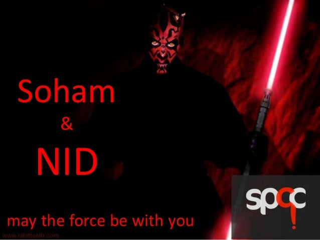 Soham &  NID may the force be with you
