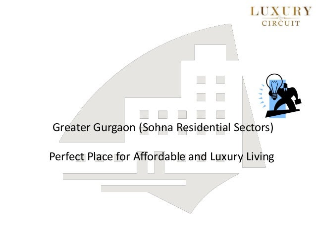 Greater Gurgaon (Sohna Residential Sectors) Perfect Place for Affordable and Luxury Living