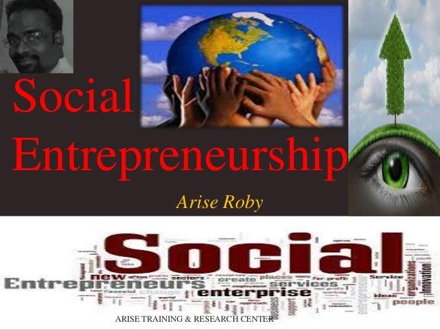 Social Entrepreneurship Arise Roby  ARISE TRAINING & RESEARCH CENTER