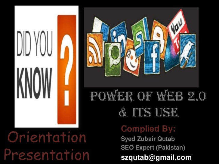 Power of WEB 2.0 & Its Use<br />Complied By:<br />Syed Zubair Qutab<br />SEO Expert (Pakistan)<br />szqutab@gmail.com<br /...