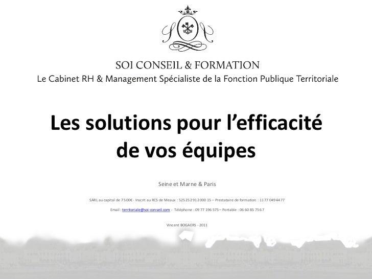 Les solutions pour l'efficacité       de vos équipes                                            Seine et Marne & Paris    ...