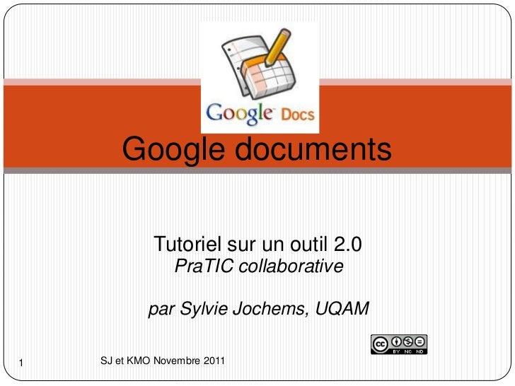 Google documents             Tutoriel sur un outil 2.0                 PraTIC collaborative            par Sylvie Jochems,...