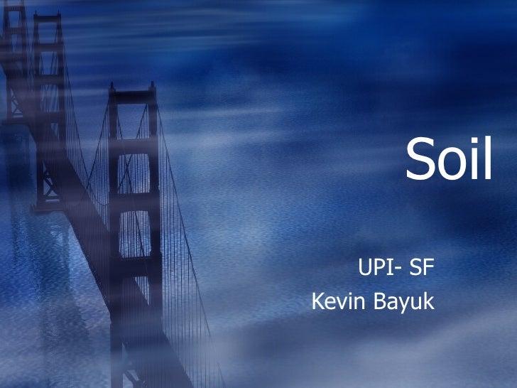 Soil UPI- SF Kevin Bayuk