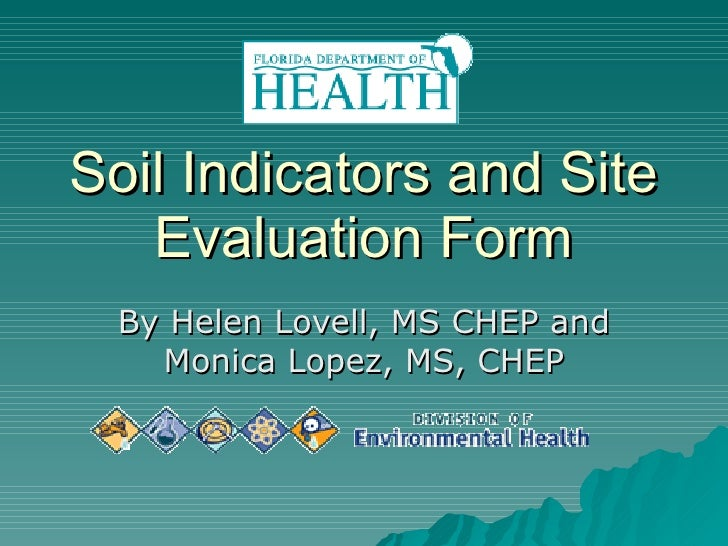 Soil Indicators and Site Evaluation Form By Helen Lovell, MS CHEP and Monica Lopez, MS, CHEP