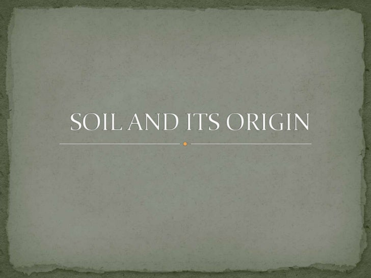 Soil and its origin