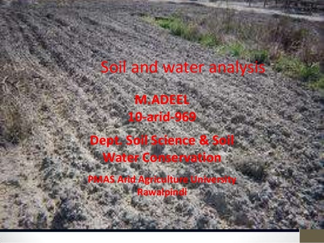 Soil and water analysis M.ADEEL 10-arid-969  Dept. Soil Science & Soil Water Conservation PMAS Arid Agriculture University...