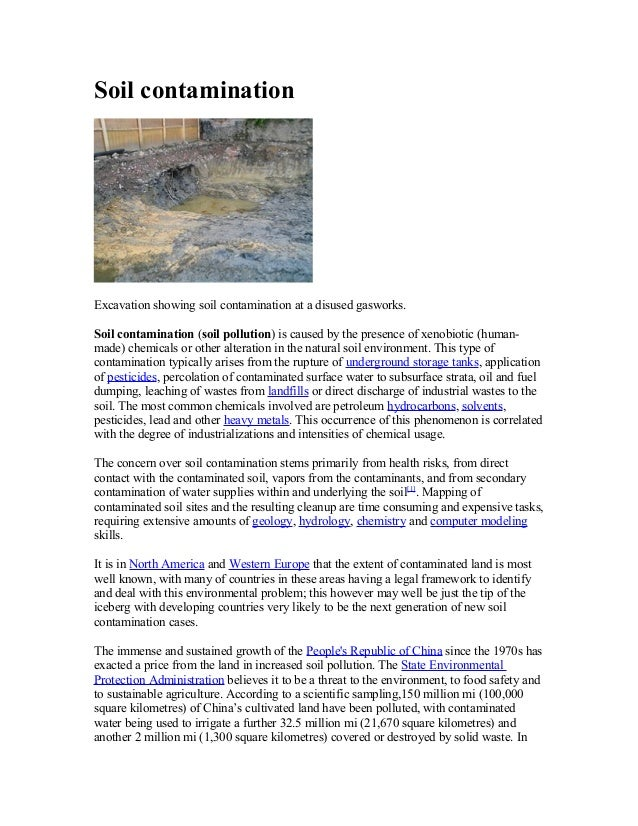 Soil contamination Excavation showing soil contamination at a disused gasworks. Soil contamination (soil pollution) is cau...