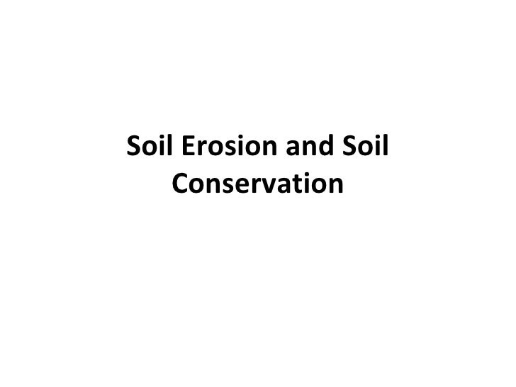Soil Erosion and Soil Conservation