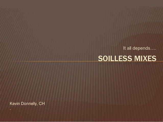 Soilless mixes