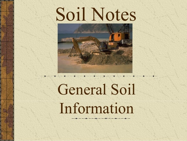 General Soil Information Soil Notes