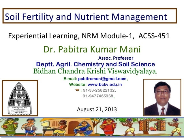 Soil Fertility and Nutrient Management Experiential Learning, NRM Module-1, ACSS-451  Dr. Pabitra Kumar Mani Assoc. Profes...
