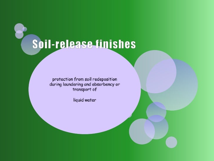 Recent work has shown that soil release caneven be incorporatedinto yarn finishes