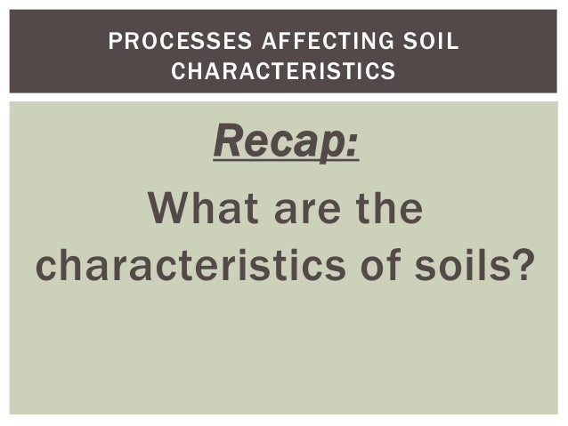 Soils part 2 for What are the characteristics of soil