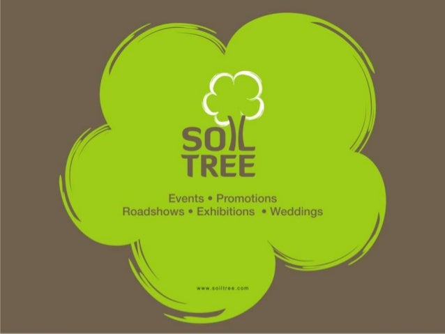 We R…• Soil Tree: An end-to-end Experiential marketing solutions company• Founded as Riding Warrior in the year 2009.• A C...