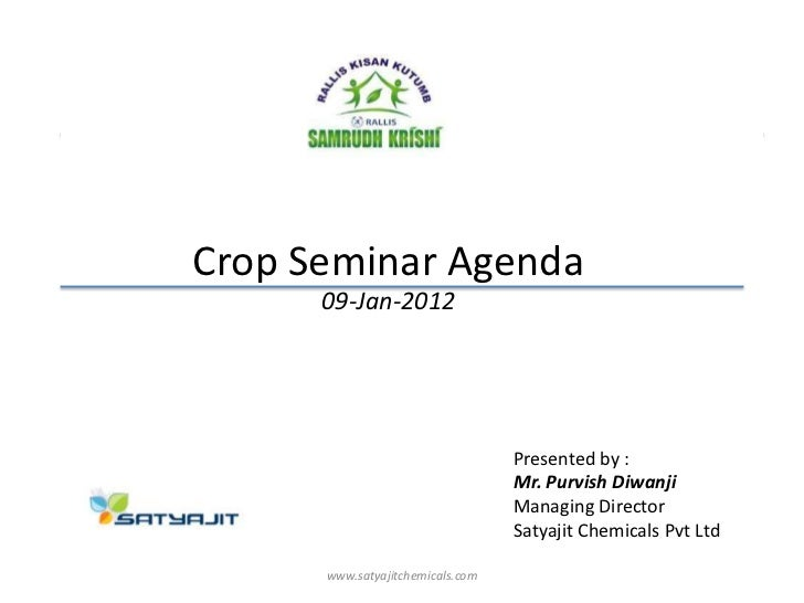 Crop Seminar Agenda      09-Jan-2012                                  Presented by :                                  Mr. ...