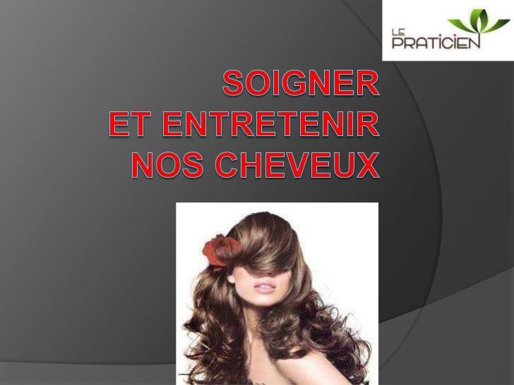 Soigner et Entretenir nos cheveux <br />