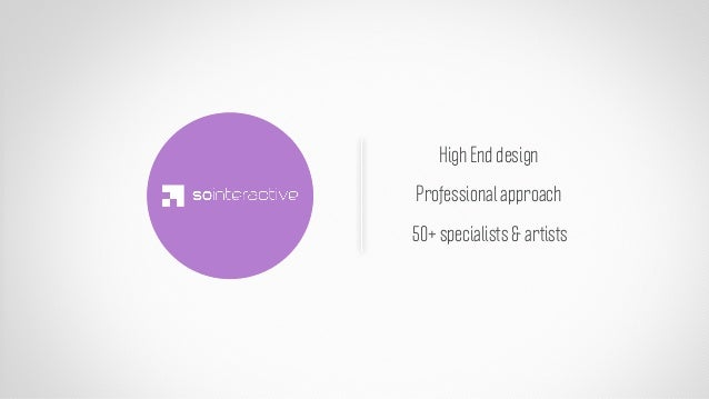 High End designProfessional approach50+ specialists & artists