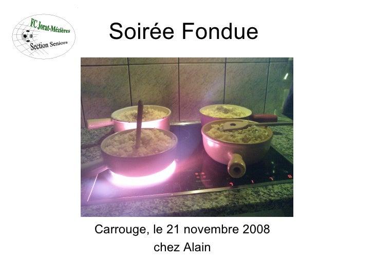 Soirée Fondue  Carrouge, le 21 novembre 2008 chez Alain