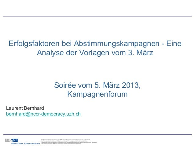 Erfolgsfaktoren bei Abstimmungskampagnen - Eine         Analyse der Vorlagen vom 3. März                   Soirée vom 5. M...