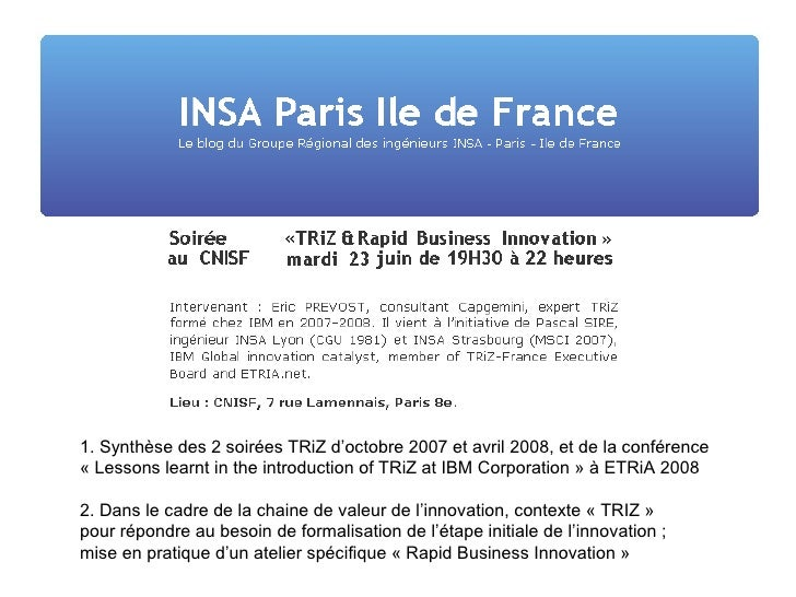 1. Synthèse des 2 soirées TRiZ d'octobre 2007 et avril 2008, et de la conférence « Lessons learnt in the introduction of T...