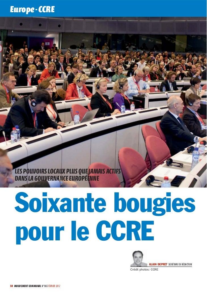 Europe - CCRE   LES POUVOIRS LOCAUX PLUS QUE JAMAIS ACTIFS   DANS LA GOUVERNANCE EUROPÉENNE   Soixante bougies   pour le C...