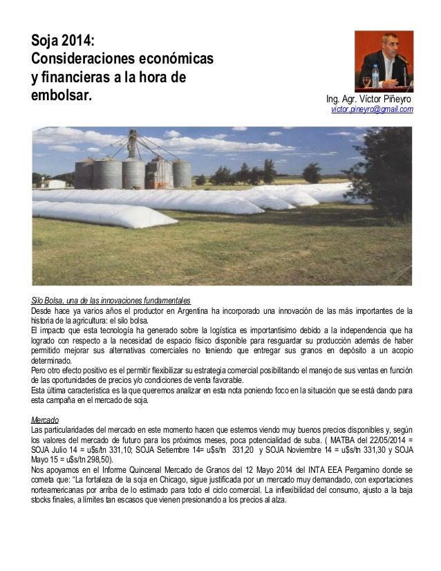 Soja 2014: Consideraciones económicas y financieras a la hora de embolsar. Ing. Agr. Víctor Piñeyro victor.pineyro@gmail.c...