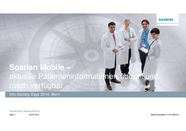 Soarian Mobile – aktuelle Patienteninformationen überall und rasch verfügbar Info Society Days 2014, Bern  Unrestricted © ...