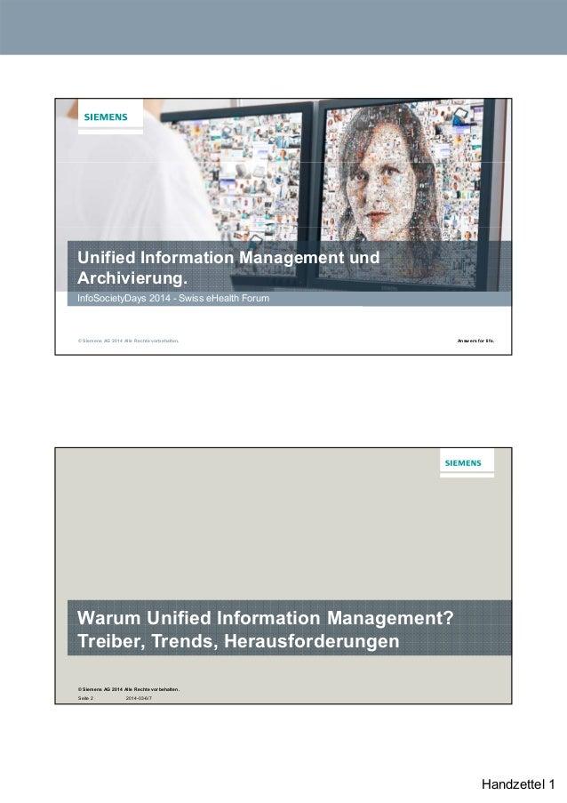 Unified Information Management und Archivierung. InfoSocietyDays 2014 - Swiss eHealth Forum  © Siemens AG 2014 Alle Rechte...