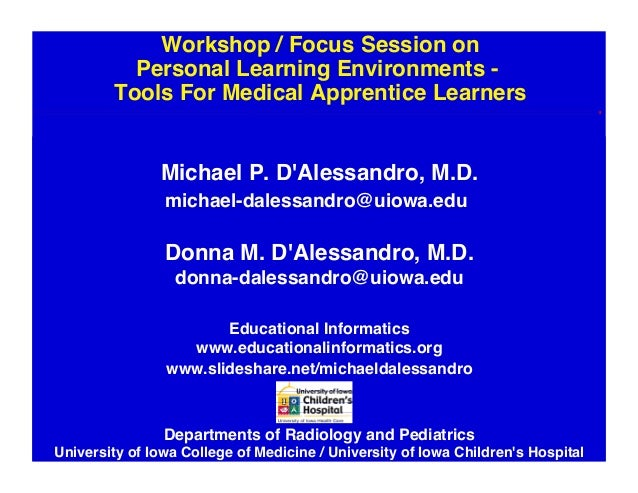 """Workshop / Focus Session onPersonal Learning Environments - Tools For Medical Apprentice Learners""""Michael P. DAlessandro..."""