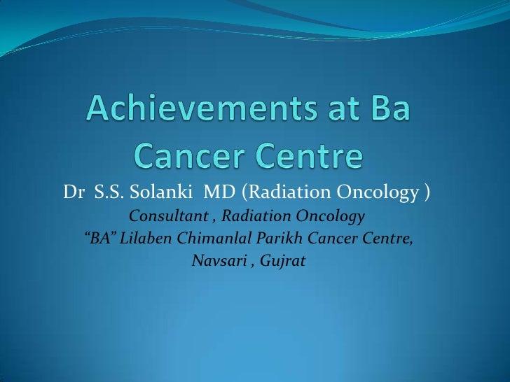 Achievements at BA Cancer center, Navsari