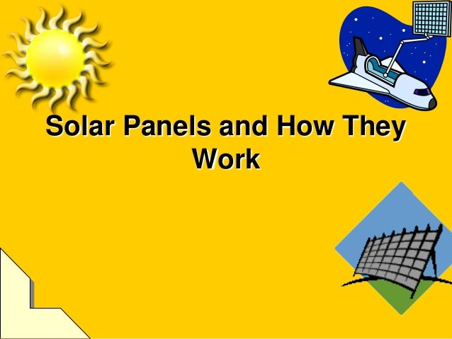 Solar Panels and How They          Work