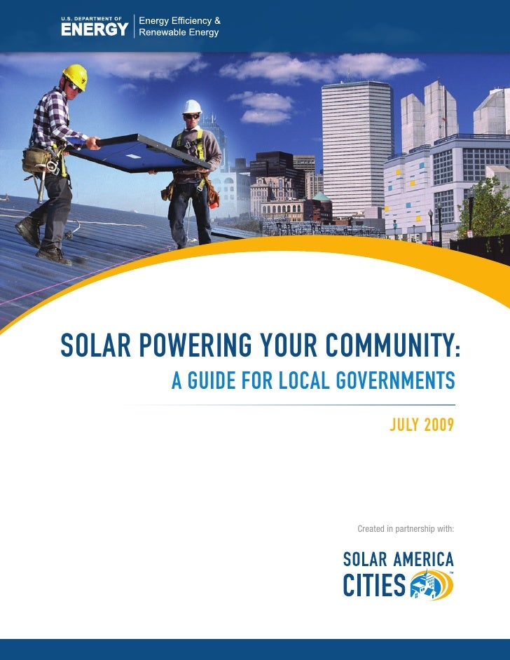 Solar Powering Your CommunitY:         a guide for loCal governmentS                                     JulY 2009        ...