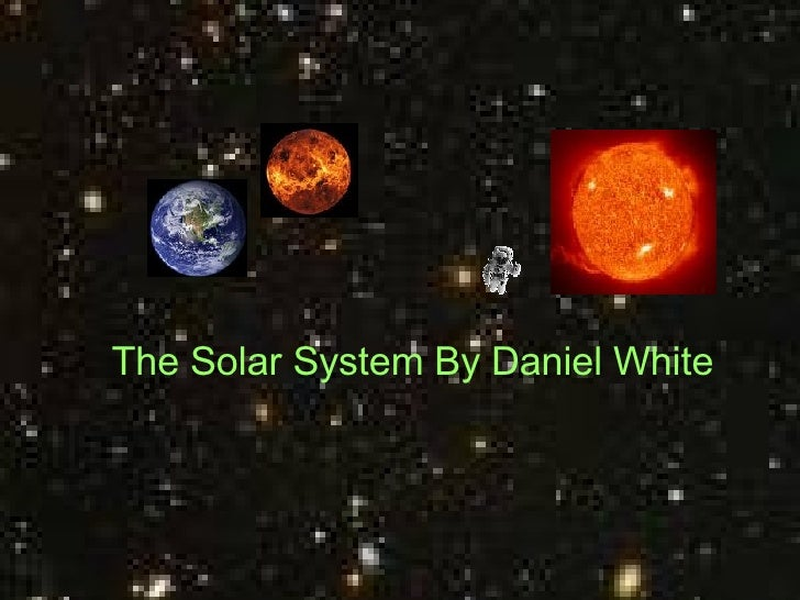 The Solar System By Daniel White