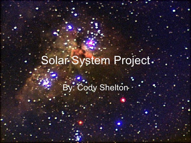 Solar System Project By: Cody Shelton