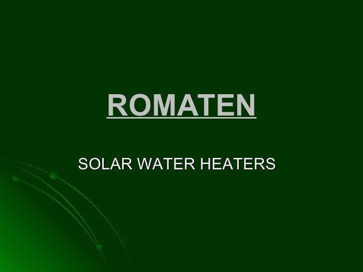 ROMATEN SOLAR WATER HEATERS