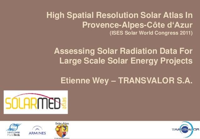 "High Spatial Resolution Solar Atlas In        Provence-Alpes-Côte d""Azur                (ISES Solar World Congress 2011) A..."