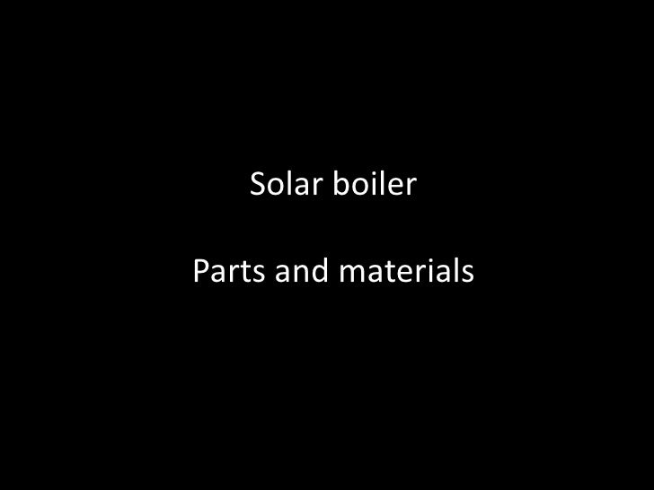 Solar boiler<br />Parts and materials<br />