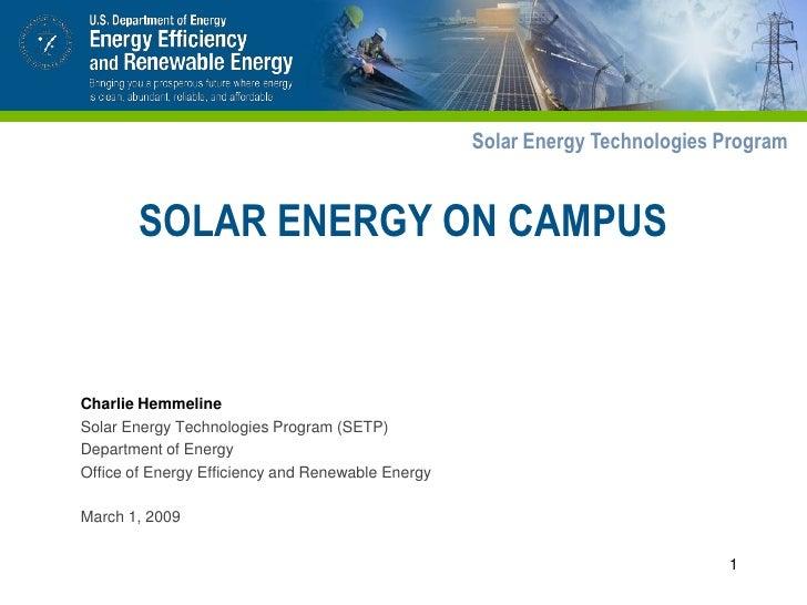 Solar Energy Technologies Program           SOLAR ENERGY ON CAMPUS   Charlie Hemmeline Solar Energy Technologies Program (...