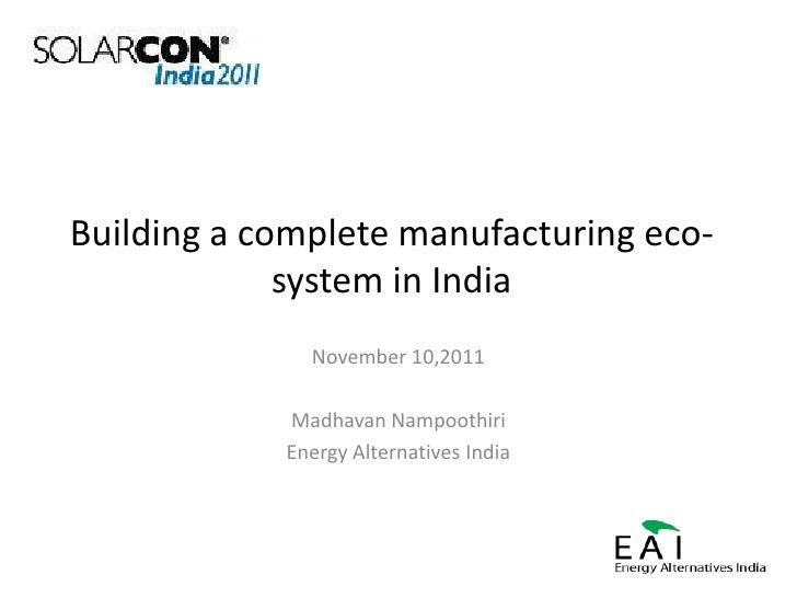 Building a complete manufacturing eco-system in India - Solarcon2011
