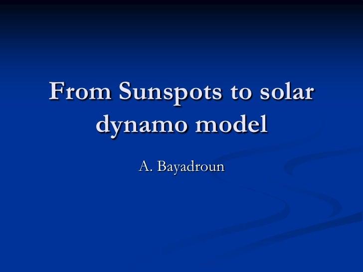 From Sunspots to solar   dynamo model       A. Bayadroun