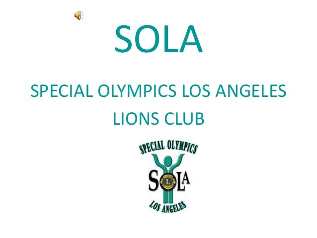 SOLA SPECIAL OLYMPICS LOS ANGELES LIONS CLUB