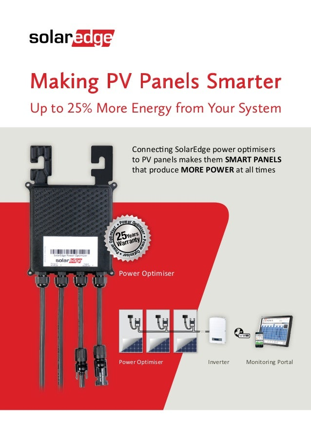 Making PV Panels Smarter Up to 25% More Energy from Your System Connecting SolarEdge power optimisers to PV panels makes t...