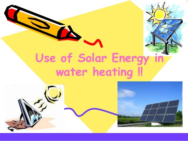 Use of Solar Energy in water heating !!