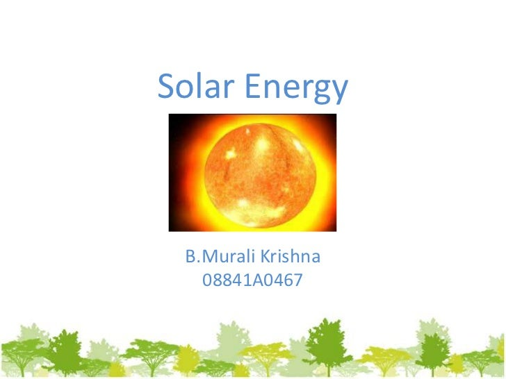 Solar energy presentation what factors does neeed to it