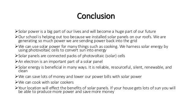 a conclusion for a solar energy essay Solar energy is the energy received by the earth from the sun that is converted into thermal or electrical energy solar energy influences earth's climate and.