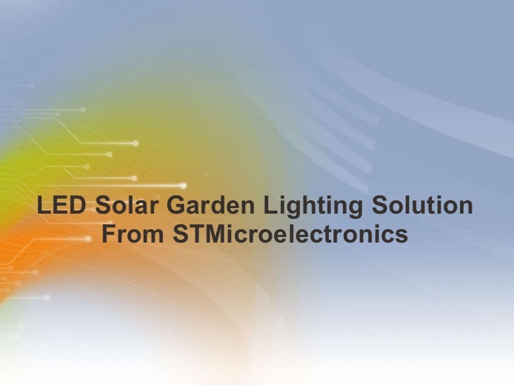 LED Solar Garden Lighting Solution From STMicroelectronics